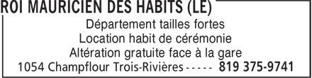 Le Roi Mauricien Des Habits (819-375-9741) - Annonce illustrée======= - Département tailles fortes Location habit de cérémonie Altération gratuite face à la gare