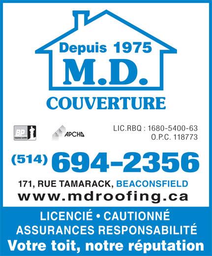 Couverture M D Roofing (514-694-2356) - Annonce illustrée======= - M.D. COUVERTURE LIC.RBQ : 1680-5400-63 O.P.C. 118773 (514) 694-2356 171, RUE TAMARACK, BEACONSFIELD www.mdroofing.ca LICENCIÉ   CAUTIONNÉ ASSURANCES RESPONSABILITÉ Votre toit, notre réputation