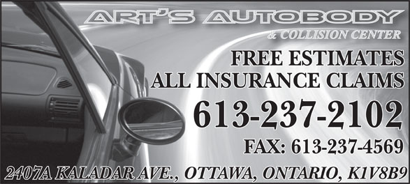 Art's Autobody & Collision Center (613-237-2102) - Annonce illustrée======= - FREE ESTIMATES ALL INSURANCE CLAIMS 613-237-2102 FAX: 613-237-4569 2407A KALADAR AVE., OTTAWA, ONTARIO, K1V8B9