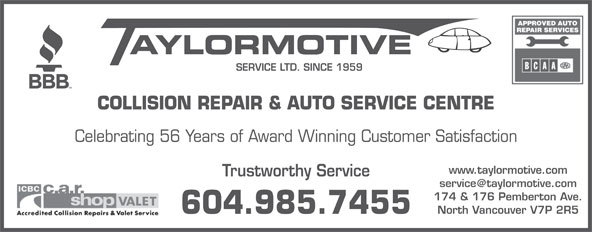 Taylormotive Service Ltd (604-985-7455) - Display Ad - SERVICE LTD. SINCE 1959 COLLISION REPAIR & AUTO SERVICE CENTRE Celebrating 56 Years of Award Winning Customer Satisfaction www.taylormotive.com Trustworthy Service 174 & 176 Pemberton Ave. North Vancouver V7P 2R5 604.985.7455