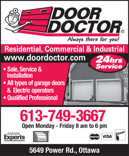Door Doctor (613-749-3667) - Annonce illustrée======= - Installation Sale, Service & All types of garage doors &  Electric operators Qualified Professional 613-749-3667 Open Monday - Friday 8 am to 6 pm 5649 Power Rd., Ottawa