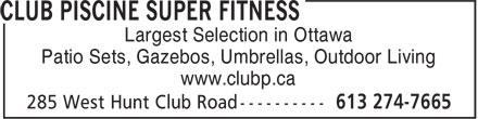 Club Piscine Super Fitness (613-274-7665) - Display Ad - Largest Selection in Ottawa Patio Sets, Gazebos, Umbrellas, Outdoor Living Largest Selection in Ottawa Patio Sets, Gazebos, Umbrellas, Outdoor Living www.clubp.ca www.clubp.ca