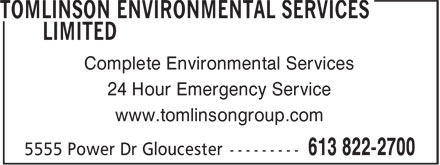 Tomlinson Environmental Services Limited (613-822-2700) - Display Ad - 24 Hour Emergency Service www.tomlinsongroup.com Complete Environmental Services