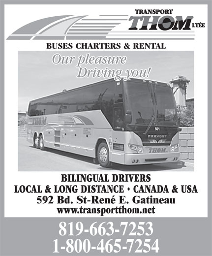Transport Thom Ltée (819-663-7253) - Display Ad - BUSES CHARTERS & RENTAL BILINGUAL DRIVERS LOCAL & LONG DISTANCE   CANADA & USA www.transportthom.net