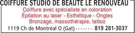 Studio de Beauté Le Renouveau (819-281-3037) - Annonce illustrée======= - Coiffure avec spécialiste en coloration Épilation au laser - Esthétique - Ongles Bronzage, massothérapie, tattoo