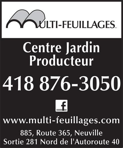 Multi-Feuillages Inc (418-876-3050) - Annonce illustrée======= - ULTI-FEUILLAGES INC Centre Jardin Producteur 418 876-3050 www.multi-feuillages.com 885, Route 365, Neuville Sortie 281 Nord de l'Autoroute 40