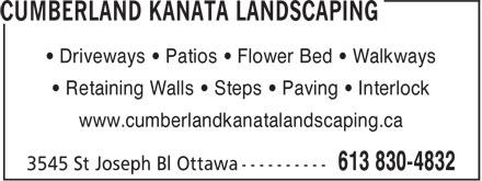 Cumberland Kanata Landscaping (613-830-4832) - Annonce illustrée======= - • Retaining Walls • Steps • Paving • Interlock www.cumberlandkanatalandscaping.ca • Driveways • Patios • Flower Bed • Walkways • Driveways • Patios • Flower Bed • Walkways • Retaining Walls • Steps • Paving • Interlock www.cumberlandkanatalandscaping.ca