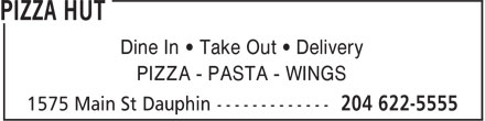 Pizza Hut (204-622-5555) - Display Ad - Dine In • Take Out • Delivery PIZZA - PASTA - WINGS