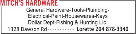 Mitch's Hardware (204-878-3340) - Annonce illustrée======= - General Hardware-Tools-Plumbing- Electrical-Paint-Housewares-Keys Dollar Dept-Fishing & Hunting Lic.