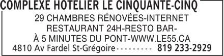 Complexe Hotelier Le Cinquante-Cinq (819-233-2929) - Annonce illustrée======= - 29 CHAMBRES RÉNOVÉES-INTERNET RESTAURANT 24H-RESTO BAR- À 5 MINUTES DU PONT-WWW.LE55.CA