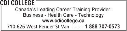 CDI College (1-888-707-0573) - Annonce illustrée======= - www.cdicollege.ca Canada's Leading Career Training Provider: Business - Health Care - Technology