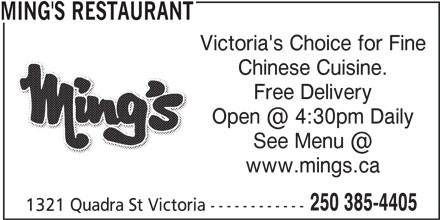 Ming's Restaurant (250-385-4405) - Display Ad - Victoria's Choice for Fine Chinese Cuisine. Free Delivery www.mings.ca 250 385-4405 1321 Quadra St Victoria ------------ MING'S RESTAURANT