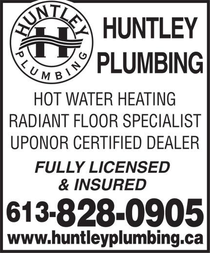 Huntley Plumbing (613-828-0905) - Display Ad - HUNTLEY PLUMBING HOT WATER HEATING RADIANT FLOOR SPECIALIST UPONOR CERTIFIED DEALER FULLY LICENSED & INSURED 613- 828-0905 www.huntleyplumbing.ca
