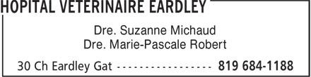 Hôpital Vétérinaire Eardley (819-684-1188) - Display Ad - Dre. Suzanne Michaud Dre. Marie-Pascale Robert Dre. Suzanne Michaud Dre. Marie-Pascale Robert