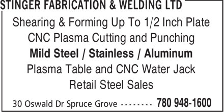 Stinger Fabrication & Welding Ltd (780-948-1600) - Display Ad - Shearing & Forming Up To 1/2 Inch Plate CNC Plasma Cutting and Punching Mild Steel / Stainless / Aluminum Plasma Table and CNC Water Jack Retail Steel Sales