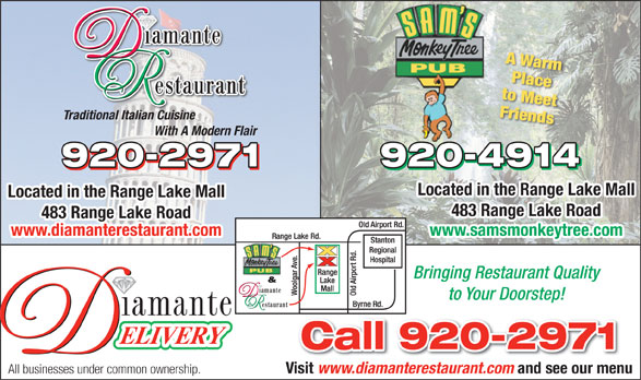 Diamante Restaurant (867-920-2971) - Annonce illustrée======= - All businesses under common ownership. Traditional Italian Cuisine 483 Range Lake Road www.samsmonkeytree.comwww.diamanterestaurant.com Bringing Restaurant Quality to Your Doorstep! Visit www.diamanterestaurant.com and see our menu With A Modern Flair Located in the Range Lake Mall