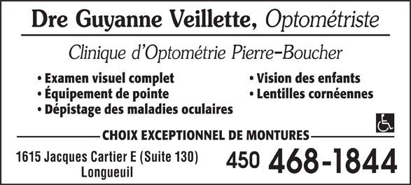Clinique D'Optométrie Pierre Boucher (450-468-1844) - Annonce illustrée======= - Vision des enfants Examen visuel complet Équipement de pointe Lentilles cornéennes Dépistage des maladies oculaires CHOIX EXCEPTIONNEL DE MONTURES 1615 Jacques Cartier E (Suite 130) 450 468-1844 Longueuil