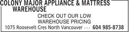 Colony Major Appliance & Mattress Warehouse (604-985-8738) - Annonce illustrée======= -
