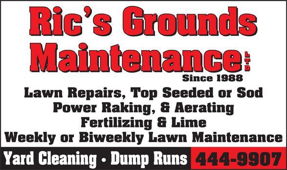 Ric's Ground Maintenance (867-444-9907) - Display Ad - LTD Lawn Repairs, Top Seeded or Sod Power Raking, & Aerating Fertilizing & Lime Weekly or Biweekly Lawn Maintenance Yard Cleaning   Dump Runs 444-9907