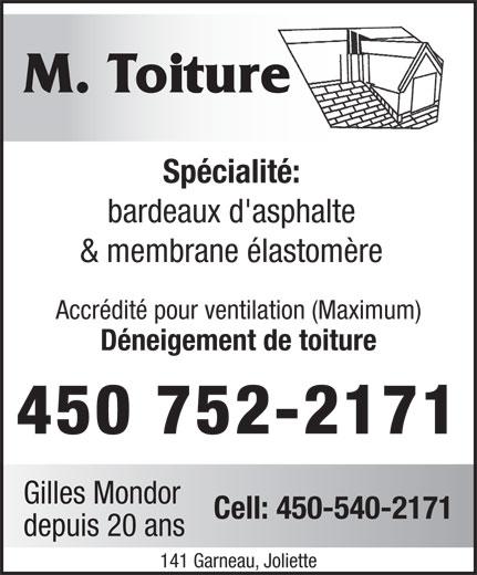 M Toiture Couvreur (450-752-2171) - Annonce illustrée======= - M. Toiture Spécialité: bardeaux d'asphalte & membrane élastomère Accrédité pour ventilation (Maximum) Déneigement de toiture 450 752-2171 Gilles Mondor Cell: 450-540-2171 depuis 20 ans 141 Garneau, Joliette