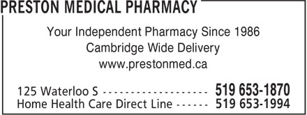 Preston Medical Pharmacy (519-653-1870) - Display Ad - www.prestonmed.ca Your Independent Pharmacy Since 1986 Cambridge Wide Delivery