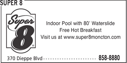Dieppe Super 8 Motel (506-858-8880) - Annonce illustrée======= - Indoor Pool with 80' Waterslide Free Hot Breakfast Visit us at www.super8moncton.com