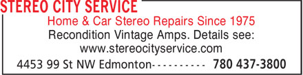 Stereo City Service (780-437-3800) - Annonce illustrée======= - Home & Car Stereo Repairs Since 1975 Recondition Vintage Amps. Details see: www.stereocityservice.com Home & Car Stereo Repairs Since 1975 Recondition Vintage Amps. Details see: www.stereocityservice.com