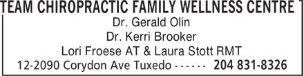 Team Chiropractic Family Wellness Centre (204-831-8326) - Annonce illustrée======= - TEAM CHIROPRACTIC FAMILY WELLNESS CENTRE Dr. Gerald Olin Dr. Kerri Brooker Lori Froese AT & Laura Stott RMT