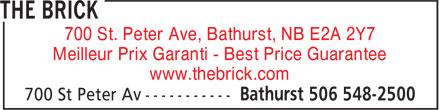 The Brick (506-548-2500) - Display Ad - 700 St. Peter Ave, Bathurst, NB E2A 2Y7 www.thebrick.com Meilleur Prix Garanti - Best Price Guarantee