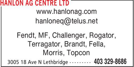 Hanlon Ag Centre Ltd (403-329-8686) - Display Ad - www.hanlonag.com Fendt, MF, Challenger, Rogator, Terragator, Brandt, Fella, Morris, Topcon