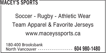 Macey's Sports (604-980-1480) - Display Ad - Soccer - Rugby - Athletic Wear Team Apparel & Favorite Jerseys www.maceyssports.ca