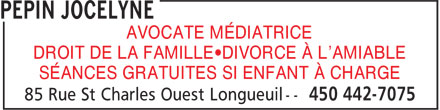 Pepin Jocelyne (450-442-7075) - Annonce illustrée======= - AVOCATE MÉDIATRICE DROIT DE LA FAMILLE•DIVORCE À L'AMIABLE SÉANCES GRATUITES SI ENFANT À CHARGE