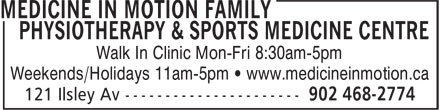 Medicine in Motion Family Physiotherapy & Sports Medicine Centre (902-468-2774) - Annonce illustrée======= - Walk In Clinic Mon-Fri 8:30am-5pm Weekends/Holidays 11am-5pm • www.medicineinmotion.ca