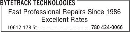 Bytetrack Technologies (780-424-0066) - Annonce illustrée======= - Fast Professional Repairs Since 1986 Excellent Rates Fast Professional Repairs Since 1986 Excellent Rates