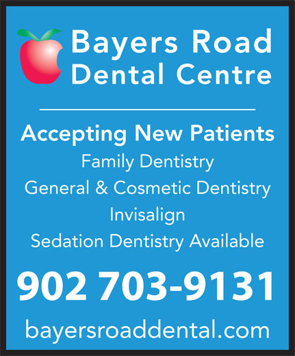 Bayers Road Dental Centre (902-453-0873) - Annonce illustrée======= - bayersroaddental.com Accepting New Patients Family Dentistry General & Cosmetic Dentistry Invisalign Sedation Dentistry Available 902 703-9131 Accepting New Patients Family Dentistry General & Cosmetic Dentistry Invisalign Sedation Dentistry Available 902 703-9131 bayersroaddental.com