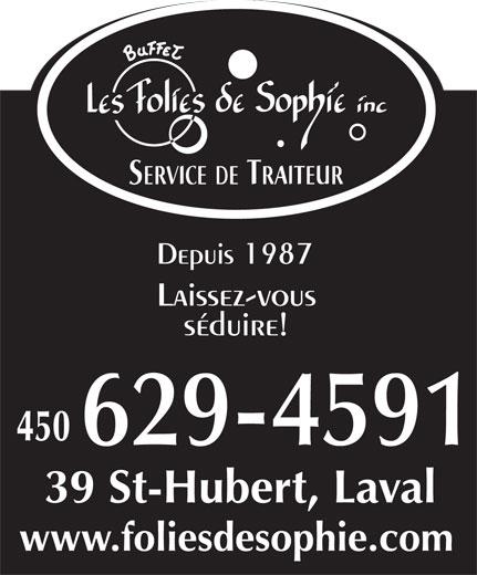 Buffet Les Folies de Sophie Inc (450-629-4591) - Annonce illustrée======= - Depuis 1987 Laissez-vous séduire! 39 St-Hubert, Laval www.foliesdesophie.com