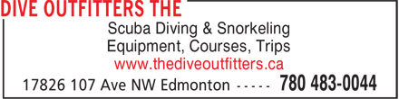 The Dive Outfitters (780-483-0044) - Display Ad - Equipment, Courses, Trips www.thediveoutfitters.ca Scuba Diving & Snorkeling Equipment, Courses, Trips www.thediveoutfitters.ca Scuba Diving & Snorkeling