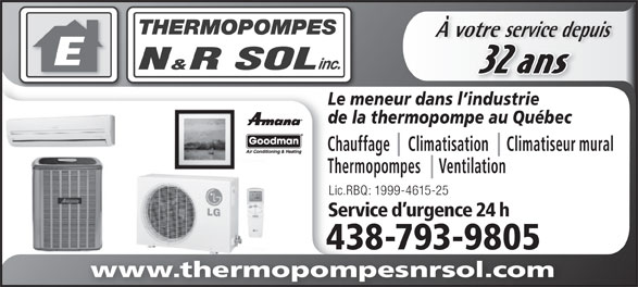 Thermopompes N&R Sol Inc (514-856-7774) - Annonce illustrée======= - À votre service depuisvotre service depu 32 ans Le meneur dans l industrie de la thermopompe au Québec Chauffage     Climatisation     Climatiseur mural Thermopompes     Ventilation Lic.RBQ: 1999-4615-25 Service d urgence 24 h 438-793-98053879398054 www.thermopompesnrsol.com
