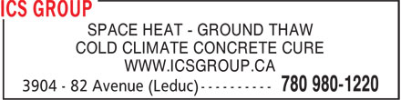 ICS Group (780-980-1220) - Display Ad - COLD CLIMATE CONCRETE CURE WWW.ICSGROUP.CA SPACE HEAT - GROUND THAW