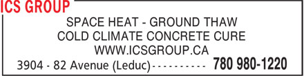 ICS Group (780-980-1220) - Display Ad - SPACE HEAT - GROUND THAW COLD CLIMATE CONCRETE CURE WWW.ICSGROUP.CA
