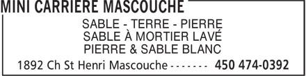 Mini Carrière Mascouche (450-474-0392) - Display Ad - SABLE - TERRE - PIERRE SABLE À MORTIER LAVÉ PIERRE & SABLE BLANC