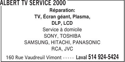 Albert TV Service 2000 (514-924-5424) - Annonce illustrée======= - Réparation: TV, Écran géant, Plasma, DLP, LCD Service à domicile SONY, TOSHIBA SAMSUNG, HITACHI, PANASONIC RCA, JVC