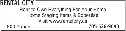 Rental City (705-526-9090) - Annonce illustrée======= - Rent to Own Everything For Your Home Home Staging Items & Expertise Visit www.rentalcity.ca