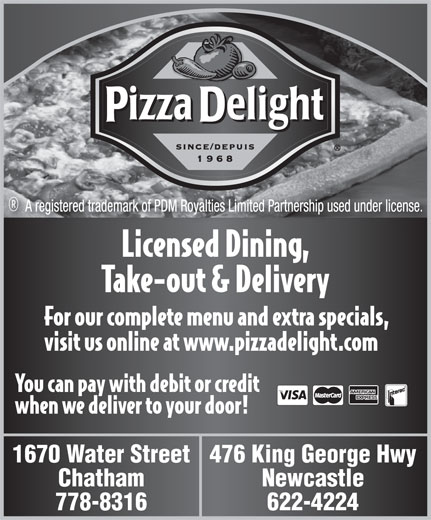 Pizza Delight (506-622-4224) - Annonce illustrée======= - 1670 Water Street476 King George Hwy Chatham Newcastle 778-8316 622-4224