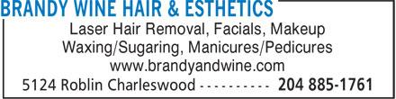 Brandy & Wine Hair Esthetics (204-885-1761) - Annonce illustrée======= - www.brandyandwine.com Laser Hair Removal, Facials, Makeup Waxing/Sugaring, Manicures/Pedicures