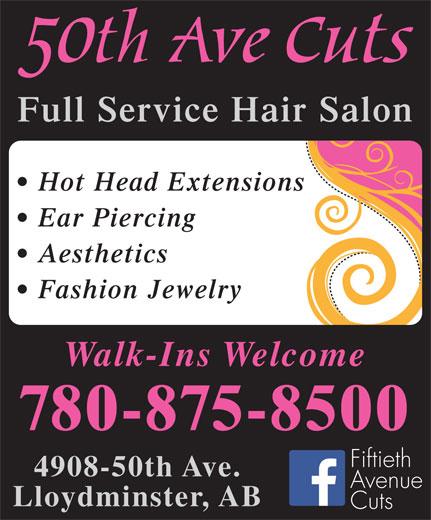 50th Avenue Cuts (780-875-8500) - Annonce illustrée======= - Full Service Hair Salon Hot Head Extensions Ear Piercing Aesthetics Fashion Jewelry Walk-Ins Welcome 780-875-8500 Fiftieth 4908-50th Ave. Avenue Lloydminster, AB Cuts