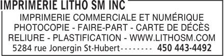 Imprimerie Litho SM Inc (450-443-4492) - Annonce illustrée======= - IMPRIMERIE COMMERCIALE ET NUMÉRIQUE PHOTOCOPIE - FAIRE-PART - CARTE DE DÉCÈS RELIURE - PLASTIFICATION - WWW.LITHOSM.COM