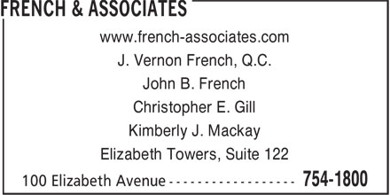 French & Associates (709-754-1800) - Display Ad - J. Vernon French, Q.C. John B. French Christopher E. Gill Kimberly J. Mackay www.french-associates.com Elizabeth Towers, Suite 122