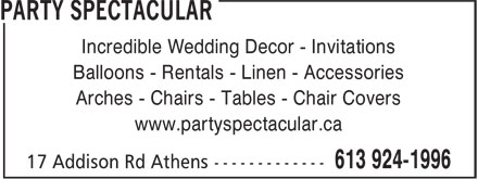 Party Spectacular (613-924-1996) - Annonce illustrée======= - Incredible Wedding Decor - Invitations Balloons - Rentals - Linen - Accessories Arches - Chairs - Tables - Chair Covers www.partyspectacular.ca