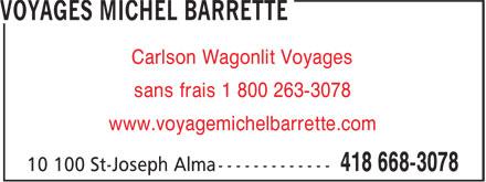 Voyages Michel Barrette (418-668-3078) - Annonce illustrée======= - sans frais 1 800 263-3078 www.voyagemichelbarrette.com Carlson Wagonlit Voyages